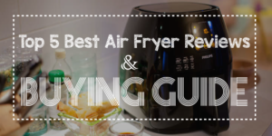 5 Best Air fryer Reviews & Buying Guide